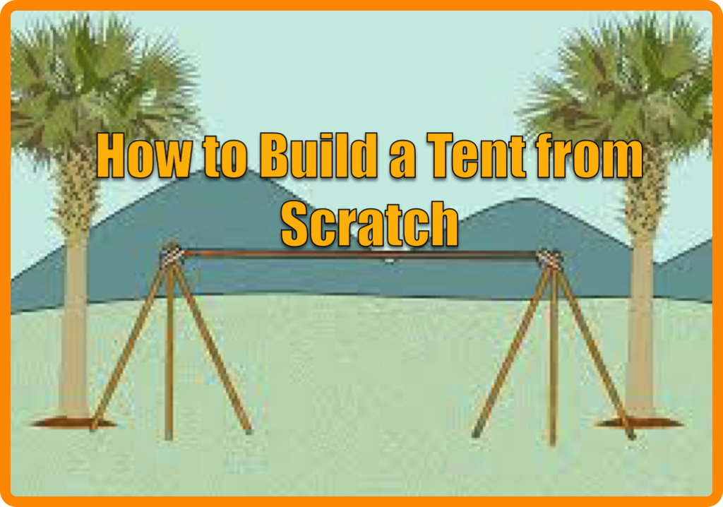 how to build a tent from scratch in 4 steps survival kits car earthquake home hurricane. Black Bedroom Furniture Sets. Home Design Ideas